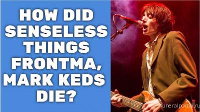 Mark Keds dead: Senseless Things singer dies at 50 as band pay tribute - Похоронный портал