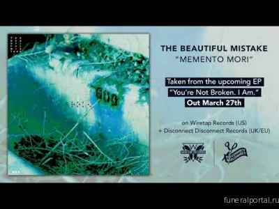 "The Beautiful Mistake Release New Single ""Memento Mori"" - Похоронный портал"