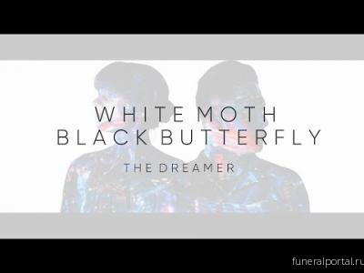 White Moth Black Butterfly release captivating video for new single The Dreamer