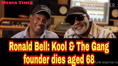 Ronald Bell: Kool & The Gang founder dies aged 68 - Похоронный портал