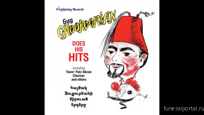 Guy Chookoorian was the novelty record king of Armenian L.A. His death marks the end of an era - Похоронный портал