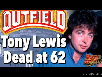 Remembering Tony Lewis: 10 great Outfield songs besides 'Your Love'.  - Похоронный портал